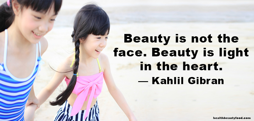 Beauty Quotes: Beauty is not the face. Beauty is a light in the heart— Kahlil Gibran