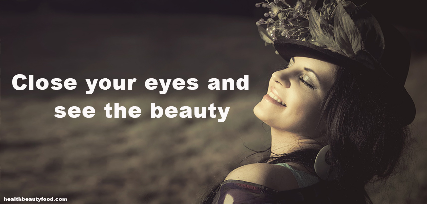 Beauty Quote Close your eyes and see the beauty