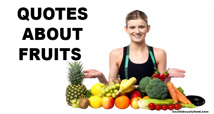 Quotes About Fruits