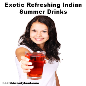 Exotic Refreshing Indian Summer Drinks
