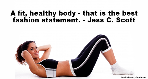 A fit, healthy body - that is the best fashion statement