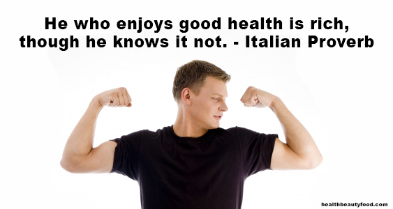 He who enjoys good health is rich, though he knows it not - Italian Proverb