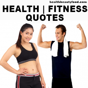Health and Fitness Quotes