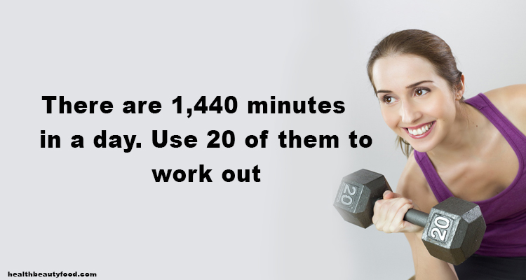 There are 1,440 minutes in a day. Use 20 of them to work out