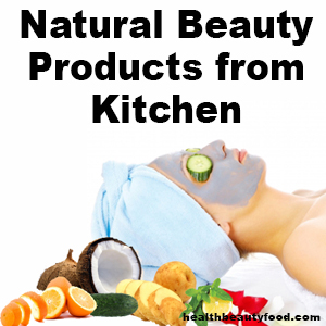 Natural Beauty Products from Kitchen