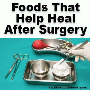 Foods That Help Heal After Surgery
