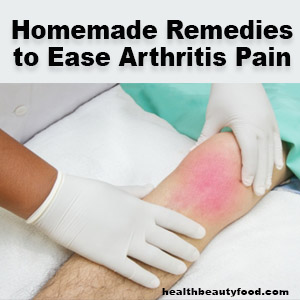 Homemade Remedies to Ease Arthritis Pain