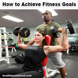 How to Achieve Fitness Goals