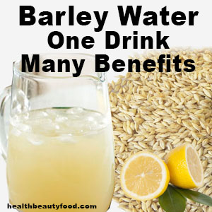 Barley Water One Drink Many Benefits