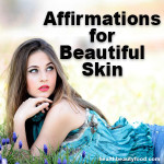 Affirmations for Beautiful Skin