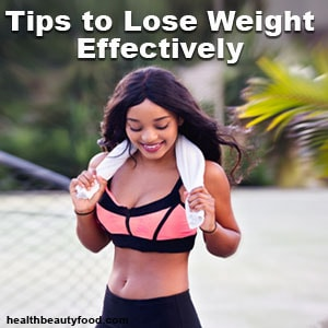 Tips to Lose Weight Effectively