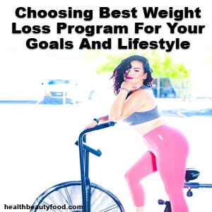 Choosing Best Weight Loss Program For Your Goals And Lifestyle